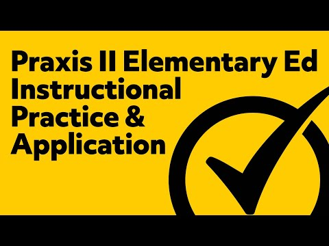 Praxis II Elementary Education Instructional Practice & Applications (5019) Exam Practice Test