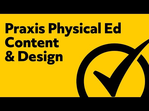 Praxis Physical Education Content & Design (Study Guide)