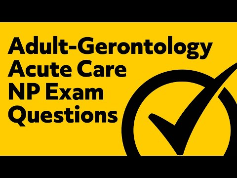 Adult-Gerontology Acute Care (Nurse Practitioner) Exam Questions