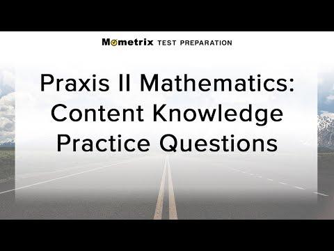 Free Praxis II Mathematics: Content Knowledge Practice Quiz (5161)
