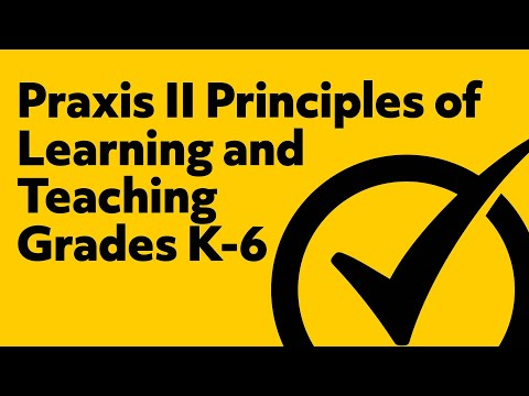 Praxis II Principles of Learning and Teaching Grades K-6